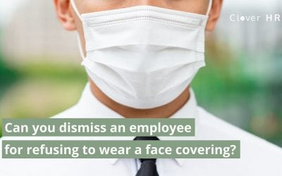 Can You Dismiss an Employee for refusing to wear a Face Covering?