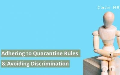 Adhering to Quarantine Rules and Avoiding Discrimination