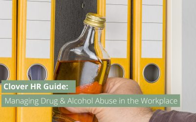 Employer Guide: Managing Drug & Alcohol Abuse in the Workplace