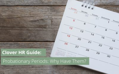 Employer Guide: Probationary Periods – Why Have Them?